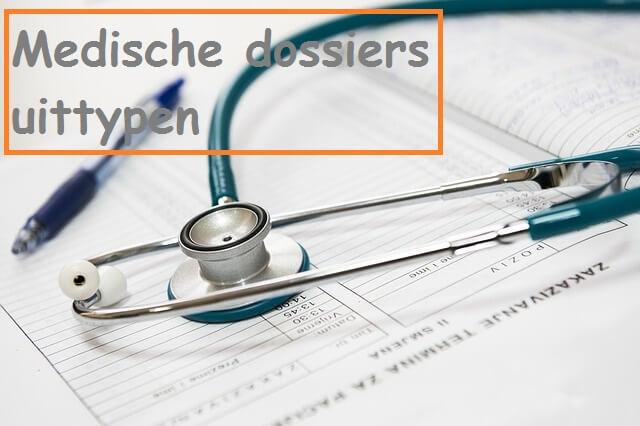 Medische dossiers uittypen