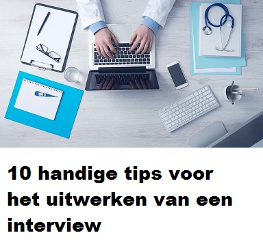tips voor het uitwerken van interviews